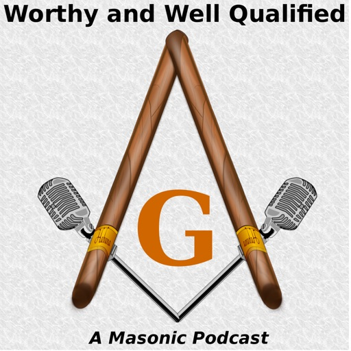 Cover image of Worthy And Well Qualified - A Masonic Podcast