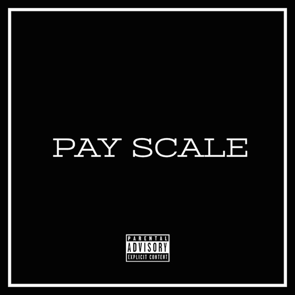 Pay Scale (feat. Larry June) - Single