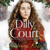 Dilly Court - The Christmas Rose: The River Maid, Book 3 (Unabridged) artwork