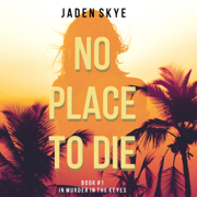 Download No Place to Die: Murder in the Keys, Book 1 (Unabridged) Audio Book