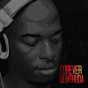 DeMthuda - Forever