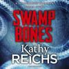 Kathy Reichs - Swamp Bones: A Temperance Brennan Short Story artwork
