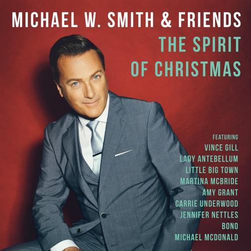 Michael W. Smith - The Spirit of Christmas