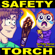 Safety Torch (feat. Terabrite) - Toby Turner & Tobuscus - Toby Turner & Tobuscus