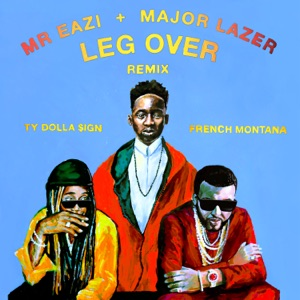 Leg Over (feat. French Montana & Ty Dolla $ign) [Remix] - Single Mp3 Download