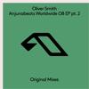 Anjunabeats Worldwide 08 Ep Pt. 2 - Oliver Smith