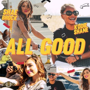 All Good (feat. Kodie Shane) - Single Mp3 Download