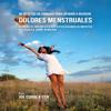 46 Recetas de Comidas para Ayudar a Reducir Dolores Menstruales: Elimine el Dolor y la Molestia Usando Alimentos Naturales Como Remedio (Unabridged) - Joe Correa CSN