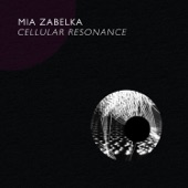 Mia Zabelka - Cellular Resonance #5