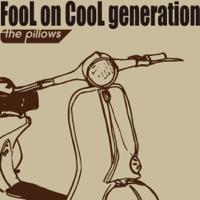 the pillows - FooL on CooL generation (劇場版「フリクリ オルタナ/プログレ」) artwork