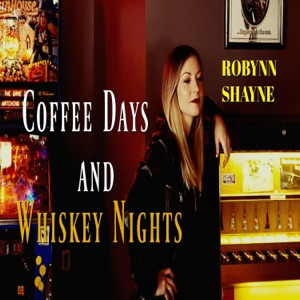 Robynn Shayne - Coffee Days and Whiskey Nights - Line Dance Musique