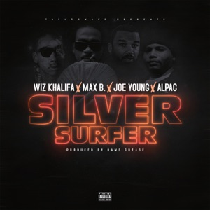 Silver Surfer (feat. Wiz Khalifa, Max B & Alpac) - Single Mp3 Download