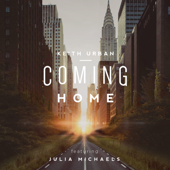 Coming Home (feat. Julia Michaels) - Keith Urban
