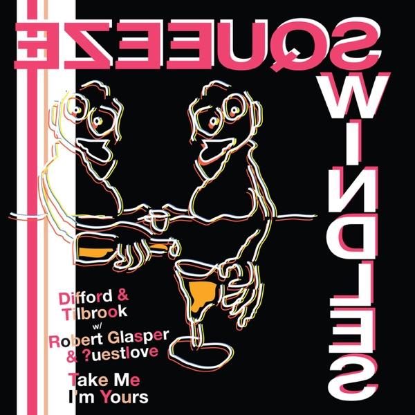 Take Me I'm Yours (feat. Robert Glasper & ?uestlove) - Single