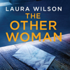 The Other Woman (Unabridged) - Laura Wilson