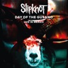 Day of the Gusano (Live), Slipknot