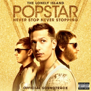 Popstar: Never Stop Never Stopping Mp3 Download