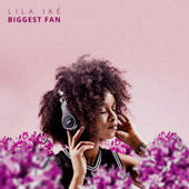 Biggest Fan - Lila Ike