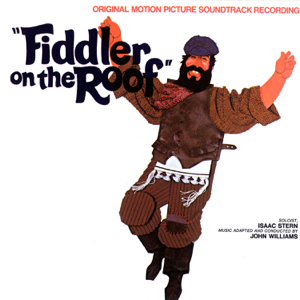 Fiddler on the Roof (Original Motion Picture Soundtrack) - Chaim Topol, John Williams &