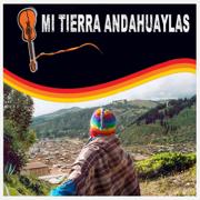 Mi Tierra Andahuaylas - Guillermo Mendoza - Guillermo Mendoza