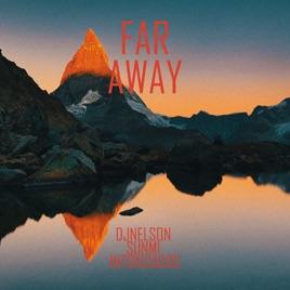 Far Away - Single by DJ Nelson, SUNMI & Intoxicados