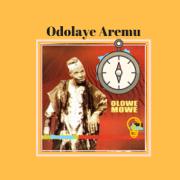 Olowe Mowe - Odolaye Aremu