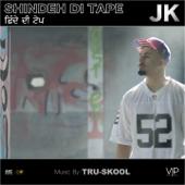 Shindeh Di Tape (feat. Tru-Skool)
