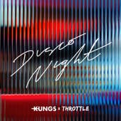 Disco Night - Kungs & Throttle