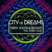 City Of Dreams Feat. Ruben Haze Dirty South & Alesso