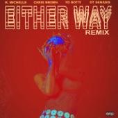 Either Way (Remix) [feat. Chris Brown, Yo Gotti, O.T. Genasis] - Single