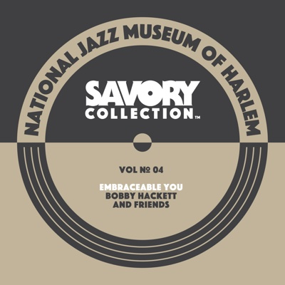 The Savory Collection, Vol. 4: Embraceable You: Bobby Hackett and Friends - Various Artists album