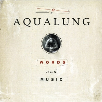Words and Music (Bonus Track Version) - Aqualung