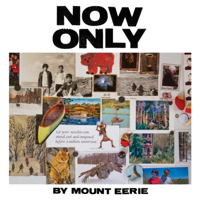 Mount Eerie – Now Only