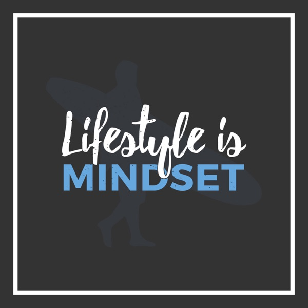 Lifestyle is Mindset