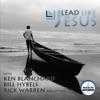 Ken Blanchard, Rick Warren & Bill Hybels - Lead Like Jesus artwork