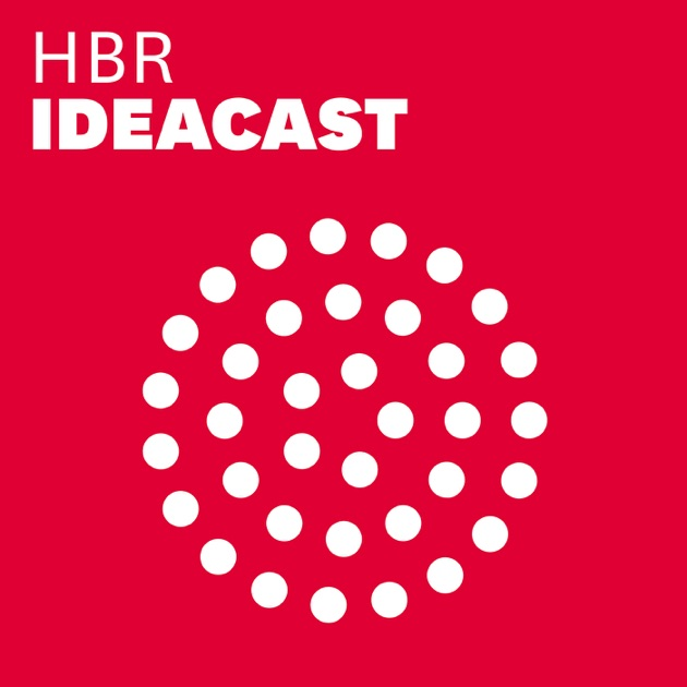 hbr ideacast by harvard business review on apple podcasts