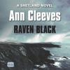 Ann Cleeves - Raven Black (Unabridged) artwork