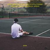 Sometimes the Going Gets a Little Tough (Ferreck Dawn & Robosonic Extended Remix) - Finn