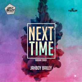 Next Time Riddim (Instrumental) - Single by Jahboy Bailey