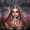 Padmaavat (Original Motion Picture Soundtrack) - EP - Sanjay Leela Bhansali
