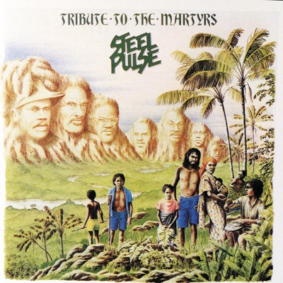 Tribute to the Martyrs - Steel Pulse