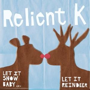 Let It Snow Baby...Let It Reindeer