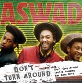 Aswad - Don't Turn Around