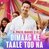 Dimaag Ke Taale Tod Na 6 Pack Band 2 0 Single