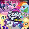 My Little Pony: The Movie (Original Motion Picture Score) - My Little Pony