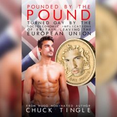 Pounded by the Pound: Turned Gay by the Socioeconomic Implications of Britain Leaving the European Union (Unabridged)