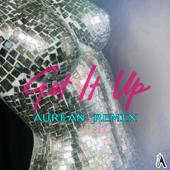 Get It Up (Aurean Remix)