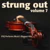 Strung Out, Vol. 7: VSQ Performs Music's Biggest Hits, Vitamin String Quartet