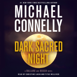 Dark Sacred Night: A Ballard and Bosch Novel (Unabridged) - Michael Connelly mp3 download