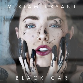 Miriam Bryant – Black Car – Single (New Edition) [iTunes Plus AAC M4A]